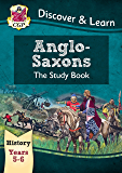 KS2 Discover & Learn: History - Anglo-Saxons Study Book, Year 5 & 6 (for the New Curriculum)