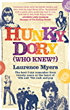 HUNKY DORY (WHO KNEW?): The best I can remember from twenty years at the heart of '60s and '70s rock and pop (English Edition)