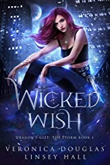 Wicked Wish (Dragon's Gift: The Storm Book 1) Kindle Edition
