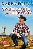 Swipe Right for a Cowboy (Riverrun Ranch Book 1)