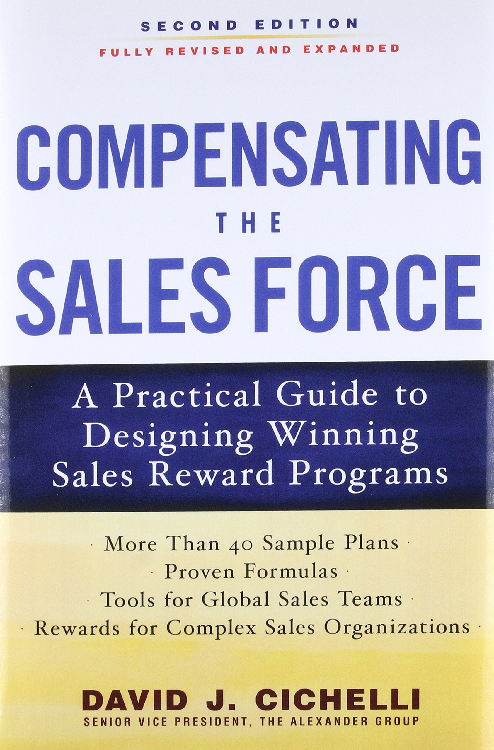 Compensating the Sales Force: A Practical Guide to Designing Winning Sales  Reward Programs, Second Edition: David J. Cichelli: 9780071739023:  Amazon.com: ...