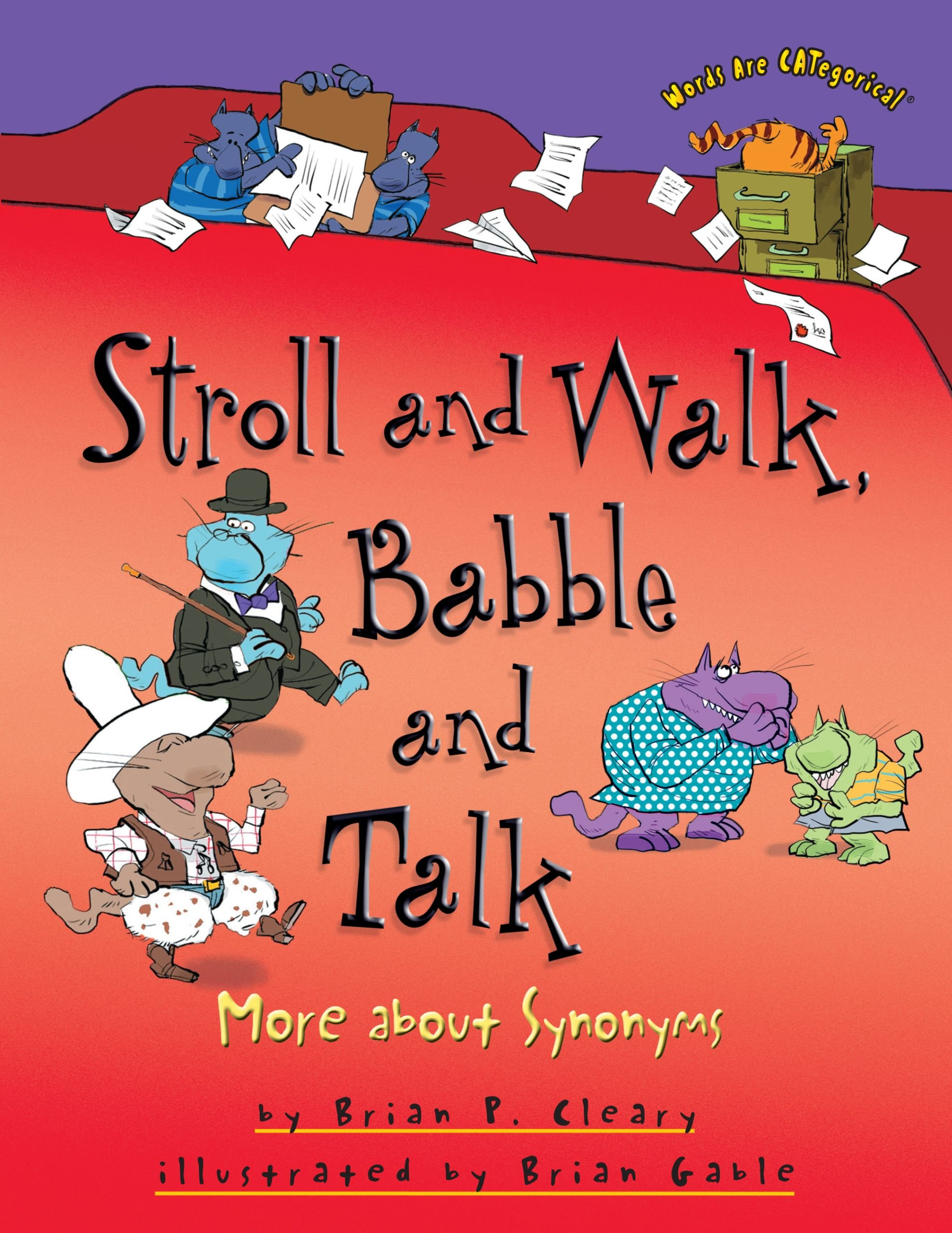 Stroll and Walk, Babble and Talk: More About Synonyms (Words are ...