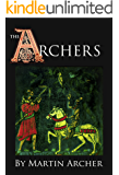 The Archers: A Great Medieval Saga begins in the medieval England