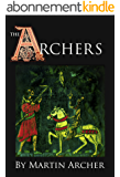 The Archers: A Great Medieval Saga begins in the Feudal England of King Richard and King John (English Edition)
