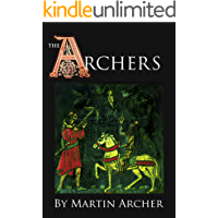 The Archers: A Great Medieval Saga begins in the medieval England (English Edition)
