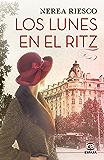 Los lunes en el Ritz (Spanish Edition)