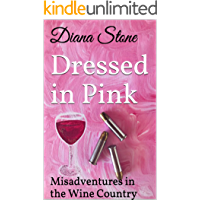 Dressed in Pink: An Action-Packed Cozy Mystery: Misadventures in the Wine Country  #1 (English Edition)
