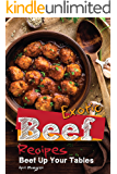 Exotic Beef Recipes: Beef Up Your Tables