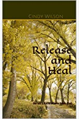 Release and Heal: Series 2 Revelation from God (Series Revelation from God) Kindle Edition