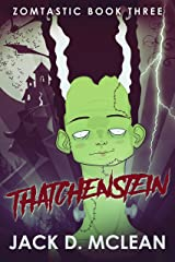 Thatchenstein (Zomtastic Book 3) Kindle Edition
