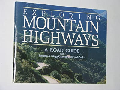 Exploring mountain highways: A road guide to Sequoia and Kings Canyon national parks