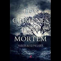 LOS CRÍMENES POST MORTEM: (Novela negra y suspense)
