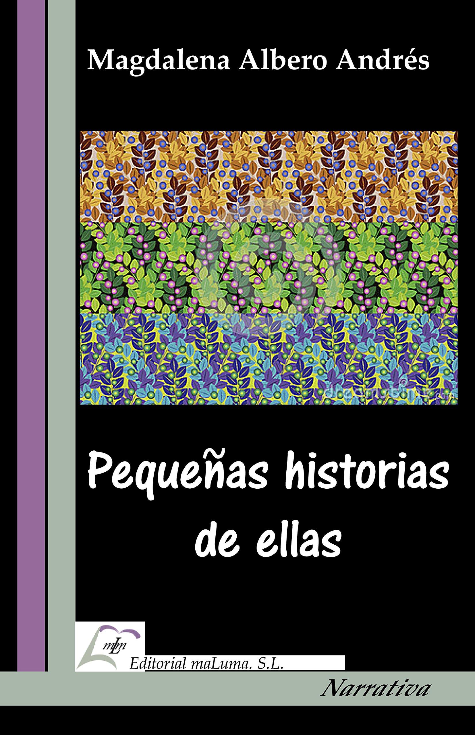 Pequeñas historias de ellas: Amazon.es: Albero Andrés, Magdalena: Libros