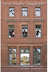 A Storied Winnipeg: Fables and Local Legends Kindle Edition