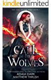 Call of the Wolves: A Paranormal Urban Fantasy Shapeshifter Romance (Call of the Wolf Book 1)