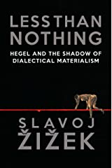 Less Than Nothing: Hegel and the Shadow of Dialectical Materialism Kindle Edition