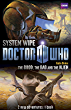 Book 2 - Doctor Who: The Good, the Bad and the Alien/System Wipe: The Good, the Bad and the Alien/System Wipe