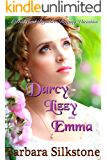 Darcy, Lizzy and Emma: A Pride and Prejudice Regency Variation