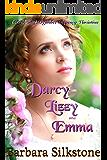 Darcy, Lizzy and Emma: A Pride and Prejudice Regency Variation