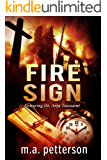 Fire Sign (with arson investigator Anja Toussaint)