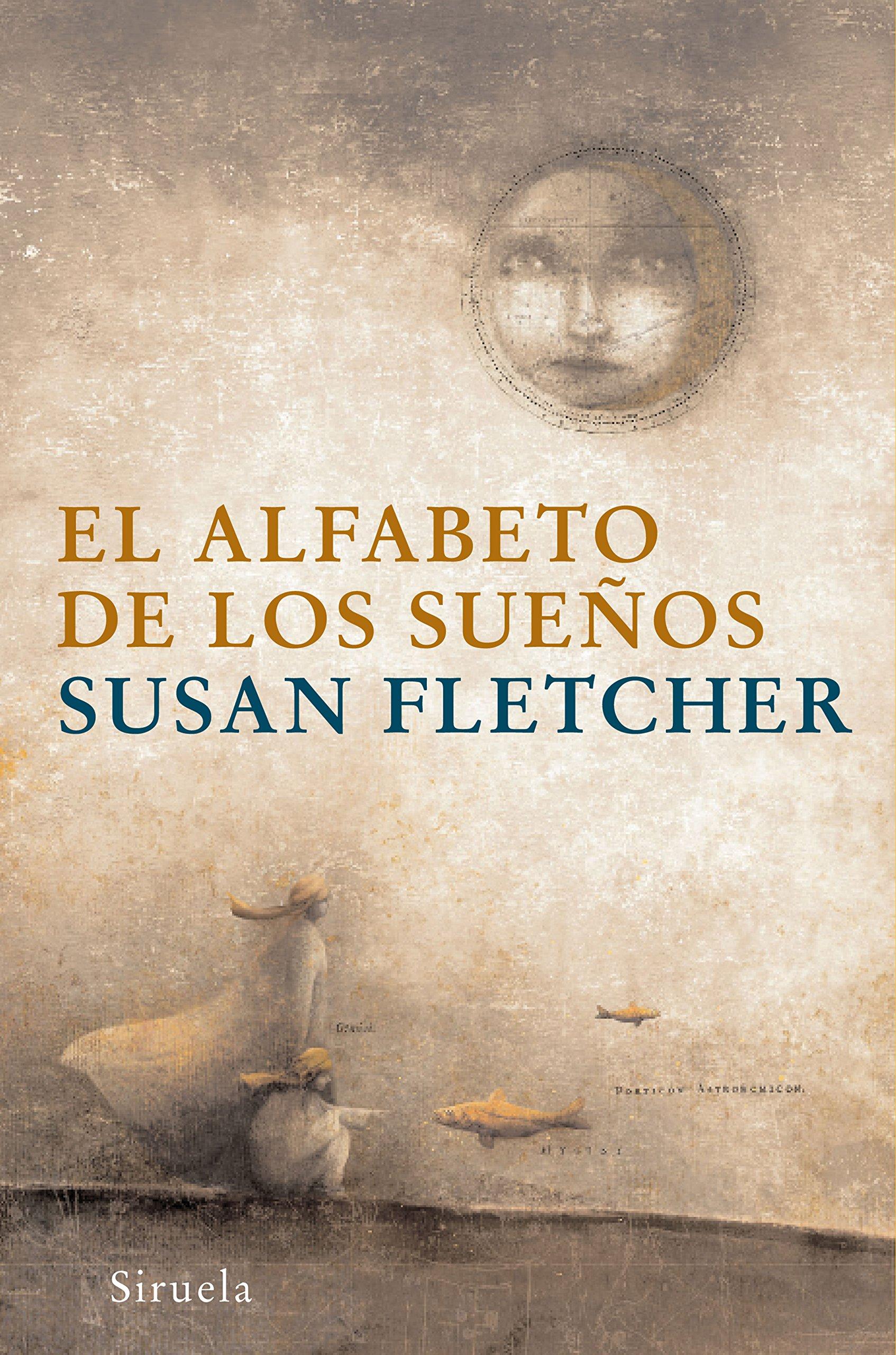 El alfabeto de los suenos / Alphabet of Dreams (Las Tres Edades / Three Ages) (Spanish Edition)