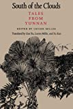 South of the Clouds: Tales from Yunnan (A McLellan Book)