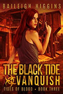The Black Tide: Vanquish (Tides of Blood - A Post-Apocalyptic Thriller Book 3)