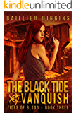 The Black Tide: Vanquish (Tides of Blood - Post-Apocalyptic Book 3)