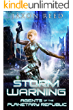 Storm Warning (Agents of the Planetary Republic Book 2)