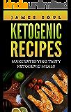 Ketogenic recipes: Make satisfying tasty ketogenic meals