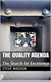 The Quality Agenda: The Search for Excellence