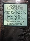 Growing in the Spirit: The Assurance of Our Salvation (Studies in Jesus' Prayer for His Own: John 17:17-24)