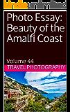 Photo Essay: Beauty of the Amalfi Coast: Volume 44 (Travel Photo Essays) (English Edition)