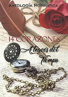 14 corazones a través del tiempo: Antología romántica (Spanish Edition)