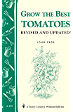 Grow the Best Tomatoes: Storey's Country Wisdom Bulletin A-189 (Storey Country Wisdom Bulletin)