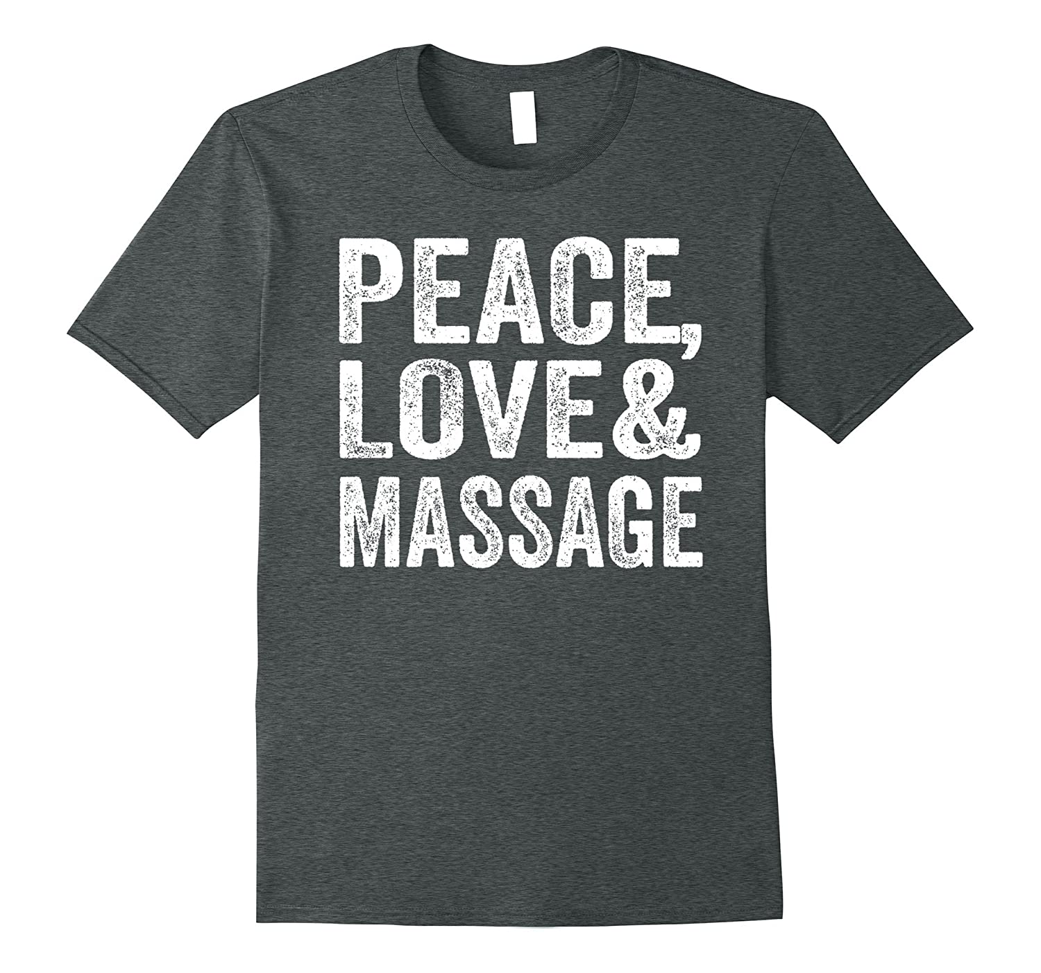 Funny Massage Therapy Shirts Peace Love Massage Gift Tee-TJ