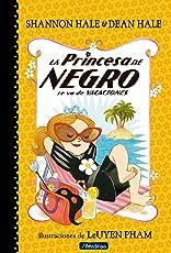 La Princesa de Negro Se Va de Vacaciones / The Princess in Black Takes a Vacation