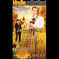 An Inspiring Bride for the Rancher's Wounded Faith: A Christian Historical Romance Book