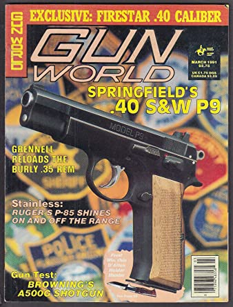 GUN WORLD Springfield .40 S&W Model P9 Firestar 40 Ruger P-85 Browning +