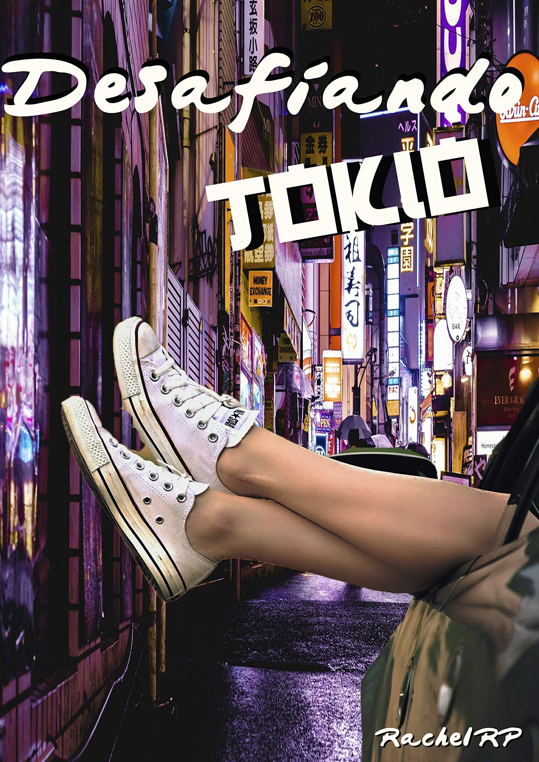 Desafiando Tokyo por Rachel RP