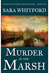 Murder in the Marsh (Adam Fletcher Adventure Series Book 3) Kindle Edition