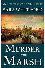 Murder in the Marsh (Adam Fletcher Adventure Series Book 3) Kindle Edition