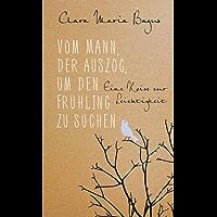 Vom Mann, der auszog, um den Frühling zu suchen: Eine Reise zur Leichtigkeit