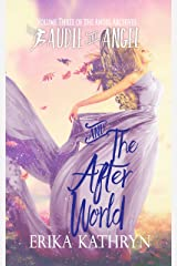 Audie the Angel and the Afterworld: VOLUME THREE (The Angel Archives Book 3) Kindle Edition