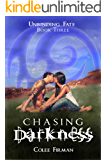 Chasing Darkness (Unbinding Fate Book 3)