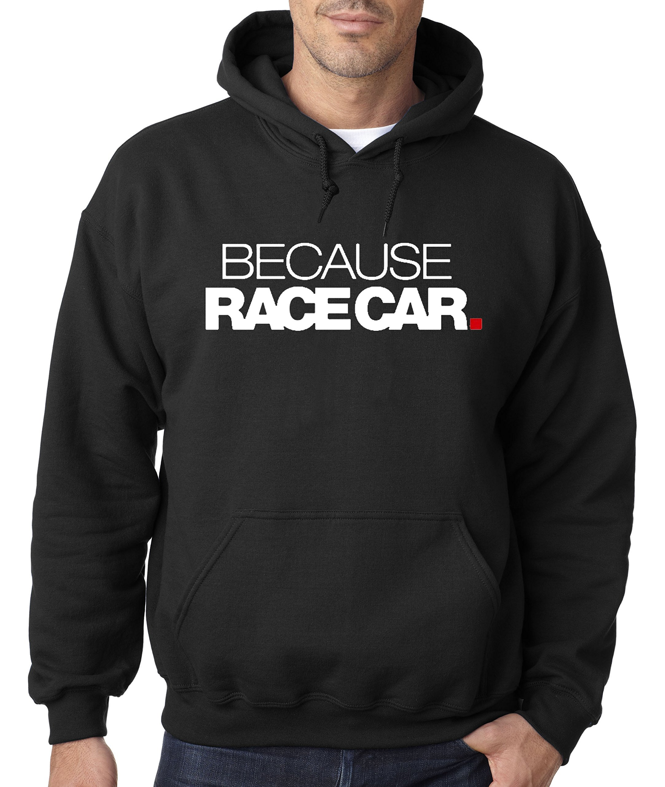 869 Adult Because Race Car Enthusiast Funny Humor Unisex Pullover Shirts