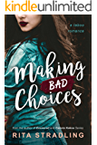 Making Bad Choices: A Taboo Romance