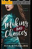 Making Bad Choices: A Taboo Romance