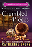 Crumbled to Pieces (Cookies & Chance Mysteries Book 6)