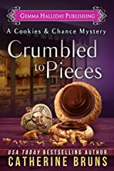Crumbled to Pieces (Cookies & Chance Mysteries Book 6) Kindle Edition